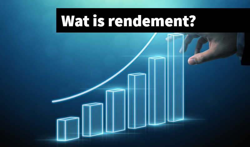 Wat is rendement