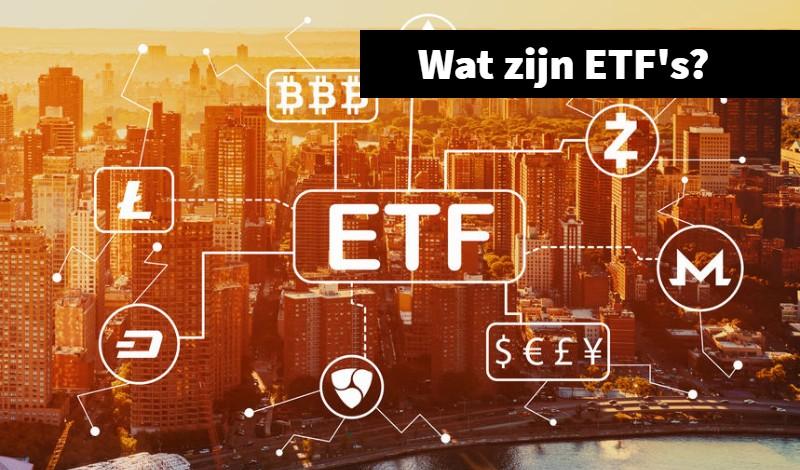 Wat zjn ETF's