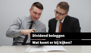 dividend beleggen wat komt er bij kijken