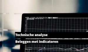 technische analyse beleggingsstrategie indicatoren