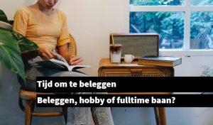 tijd om te beleggen hobby of fulltime