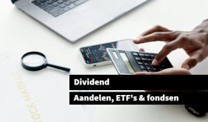Dividend Aandelen, ETF's & fondsen