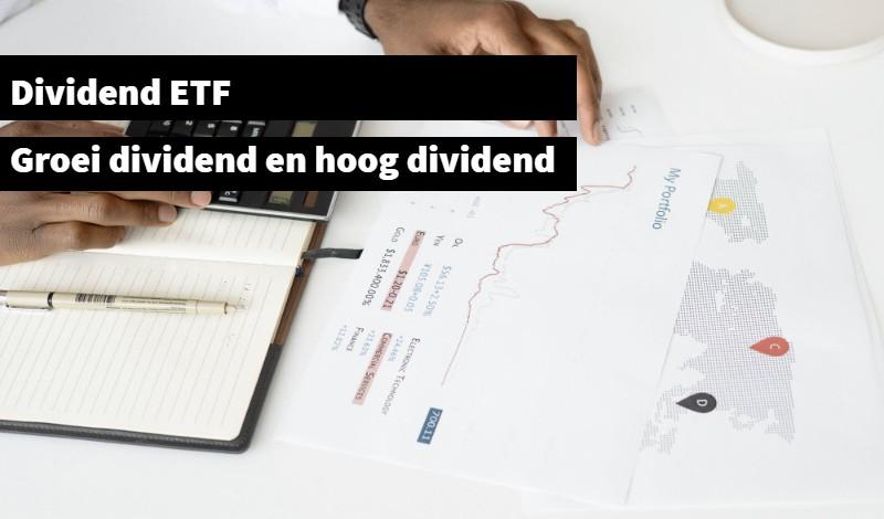 Dividend ETF Groei dividend en hoog dividend