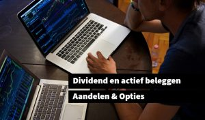 Dividend en actief beleggen Aandelen & Opties