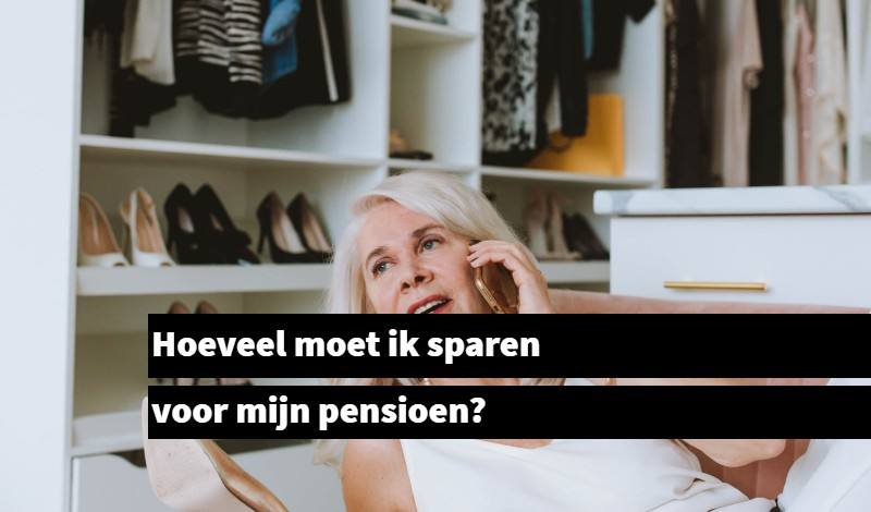 Hoeveel moet ik sparen voor mijn pensioen_