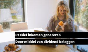 Passief inkomen genereren dividend