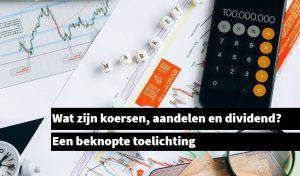 Wat zijn koersen, aandelen en dividend_