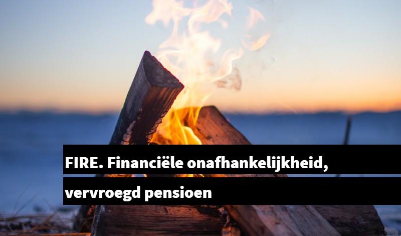 FIRE Financiële onafhankelijkheid vervroegd pensioen