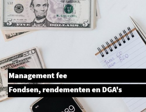 Management fee, rendementen en DGA's