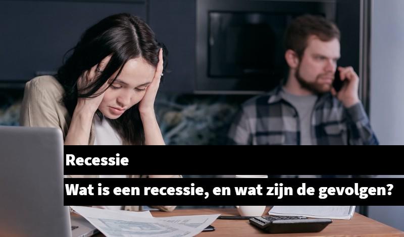Recessie Wat is een recessie, en wat zijn de gevolgen_