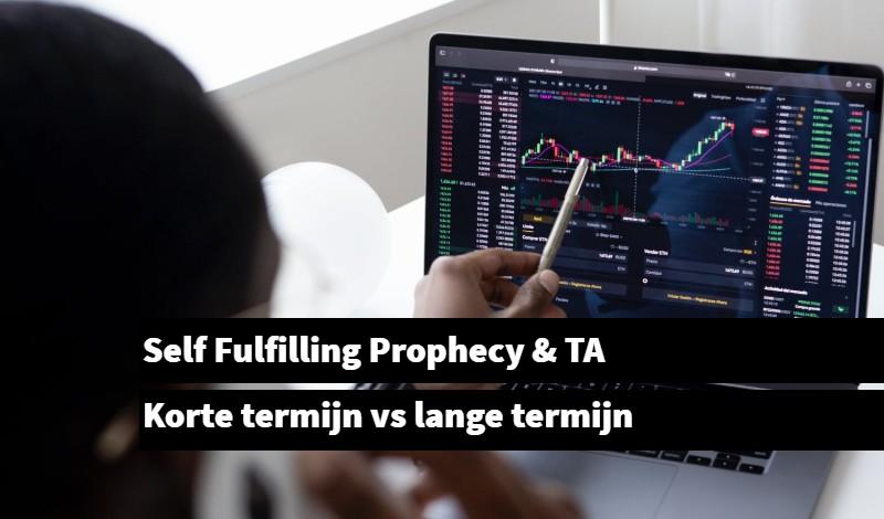 Self Fulfilling Prophecy & TA Korte termijn vs lange termijn