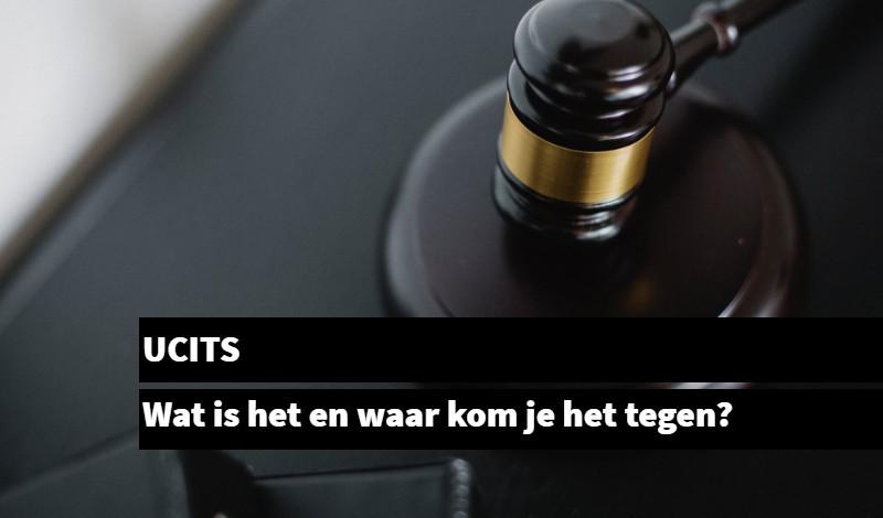 UCITS Wat is het en waar kom je het tegen_