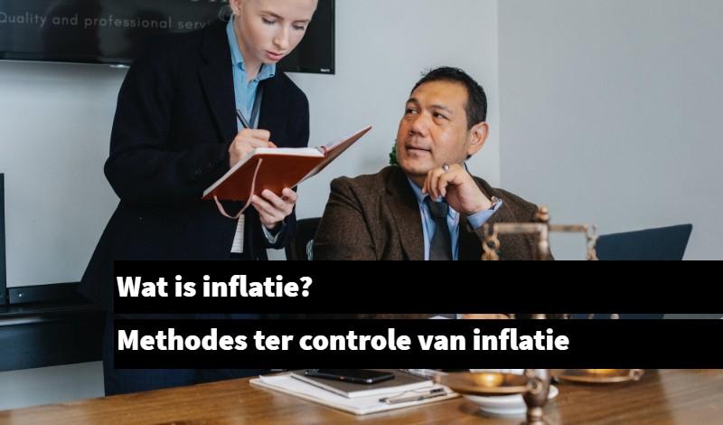Wat is inflatie en hoe wordt het gecontroleerd