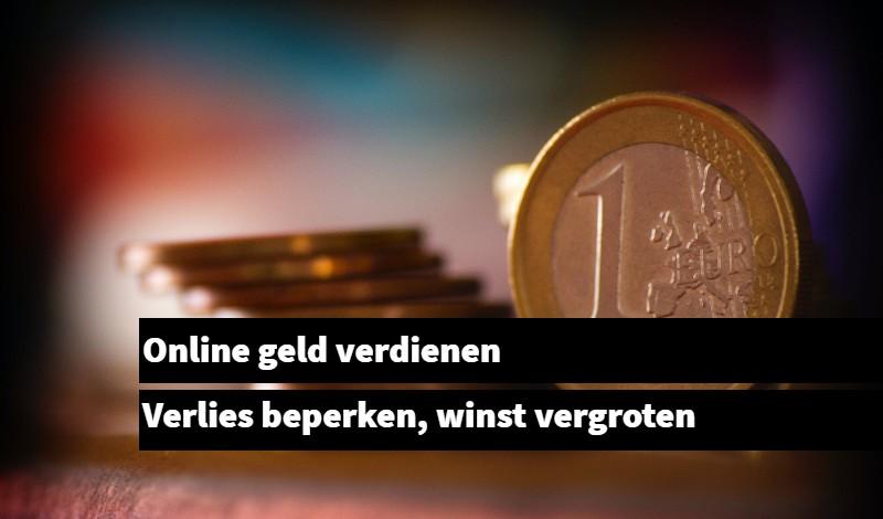 Online geld verdienen Verlies beperken, winst vergroten