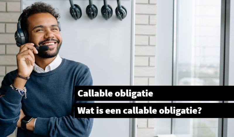 Callable obligatie Wat is een callable obligatie_