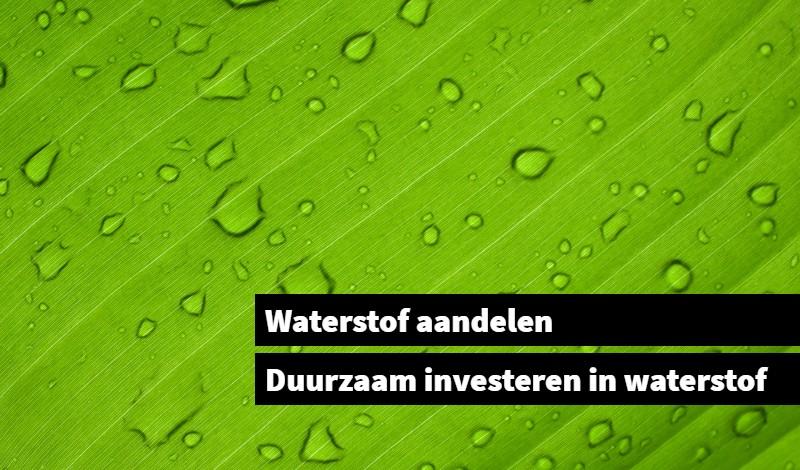 Waterstof aandelen Duurzaam investeren in waterstof
