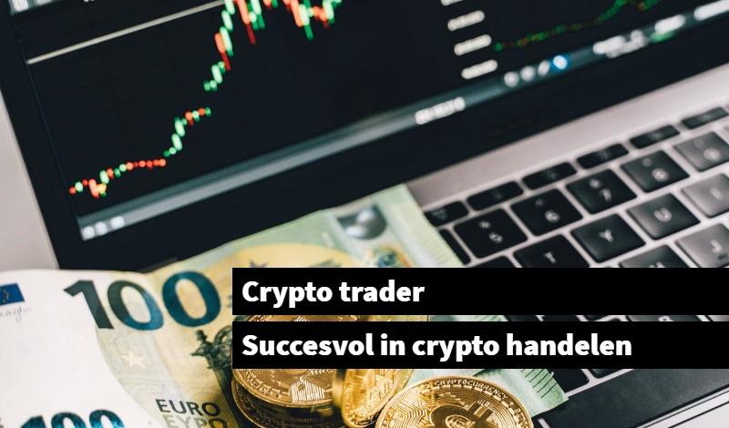 Crypto trader Succesvol crypto handelen
