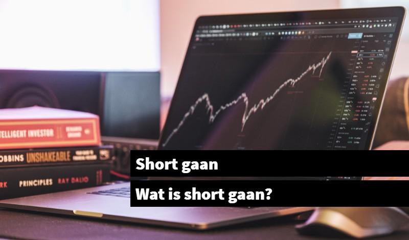 Short gaan Wat is short gaan_