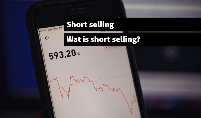Short selling Wat is short selling_